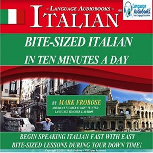 Bite-Sized Italian in Ten Minutes a Day