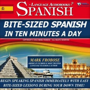 Bite-Sized Spanish in Ten Minutes a Day