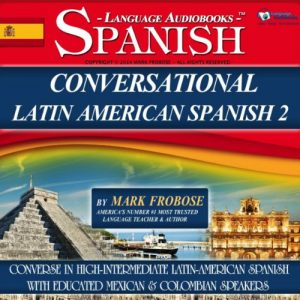 Conversational Latin American Spanish 2