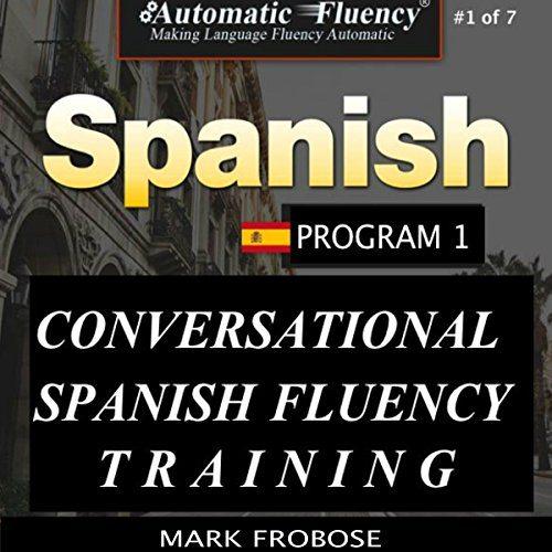 Conversational Spanish Fluency Training - Program 1