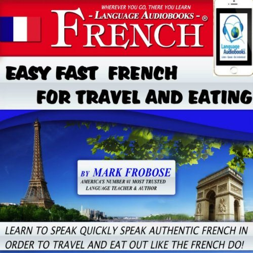 Easy Fast French For Travel And Eating