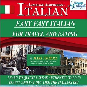 Easy Fast Italian for Travel & Eating