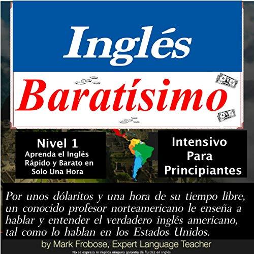 Inglés Baratísimo – Aprenda el Inglés Rápido y Barato en Solo Una Hora