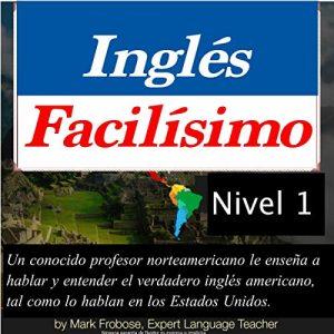 Inglés Facilísimo – Level I